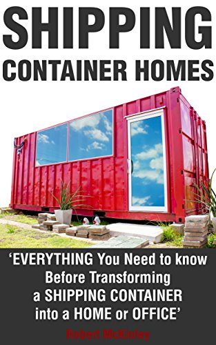 Shipping Container Homes: The Beginners Guide (Shipping Container House,  Tiny House Living,