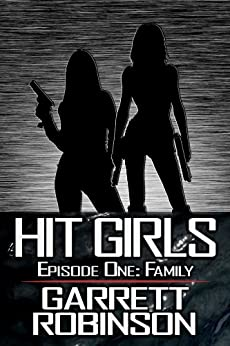 Hit Girls: Episode 1 by [Robinson, Garrett]