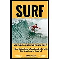 Surf: Guía básica paso a paso para iniciarte en este emocionante deporte