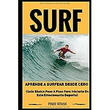 Surf: Guía básica paso a paso para iniciarte en este emocionante deporte (Spanish Edition