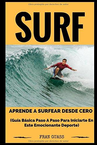 Surf: Guia basica paso a paso para iniciarte en este emocionante deporte (Spanish Edition) [Fran Guass] (Tapa Blanda)