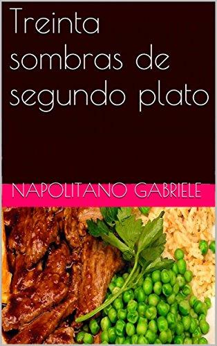 Treinta sombras de segundo plato (Spanish Edition)