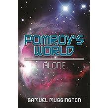 Pomroy's World: Alone