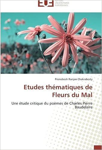 Etudes thématiques de Fleurs du Mal: Une étude critique du poèmes de Charles Pierre Baudelaire
