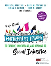 High School Mathematics Lessons to Explore, Understand, and Respond to Social Justice
