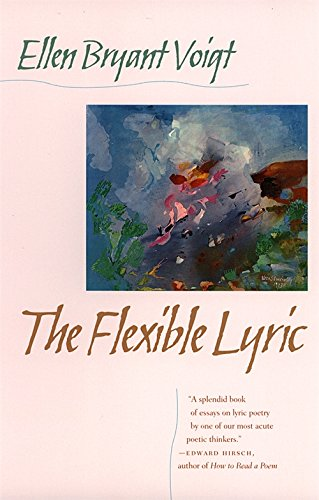 The Flexible Lyric (The Life of Poetry: Poets on Their Art and Craft Ser.)