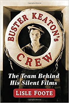 Buster Keaton's Crew: The Team Behind His Silent Films
