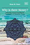img - for Why Is There Money?: Walrasian General Equilibrium Foundations of Monetary Theory book / textbook / text book