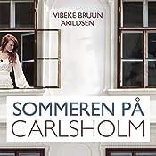 Sommeren på Carlsholm (Sommeren på Carlsholm 1) | Vibeke Bruun Arildsen