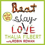 Beat Slay Love: One Chef's Hunger for Delicious Revenge | Thalia Filbert,Taffy Cannon,Lise McClendon