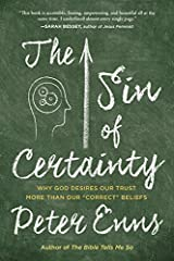 """The Sin of Certainty: Why God Desires Our Trust More Than Our """"Correct"""" Beliefs Paperback"""