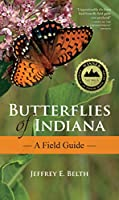 Butterflies of Indiana: A Field Guide (Indiana Natural Science)
