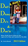Dad's and Mom's Disney Do's and Don'ts, 2012 Edition, Kevin Russell, 098522651X