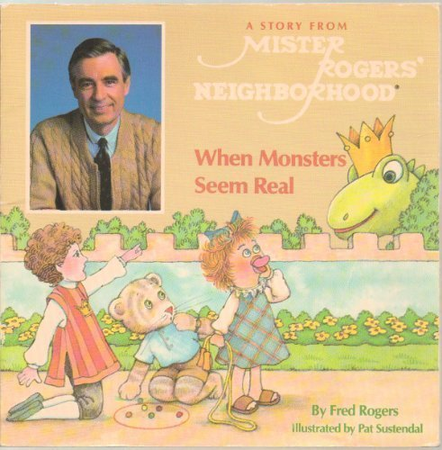 When Monsters Seem Real (A Story from Mister Roger's Neighborhood)