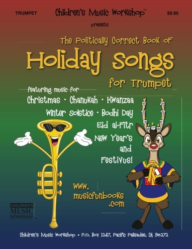 The Politically Correct Book of Holiday Songs for Trumpet