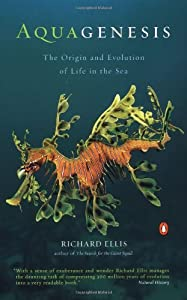 Aquagenesis: The Origin and Evolution of Life in the Sea by Ellis Richard (2003-01-28) Paperback