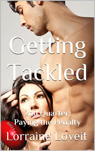 Getting Tackled: Second Quarter: Paying the Penalty (Playing the Game Book 2)
