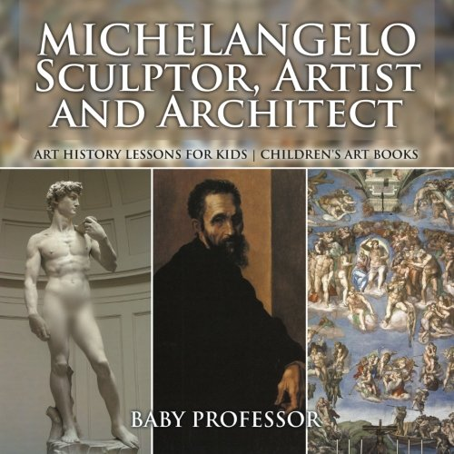 Michelangelo: Sculptor, Artist and Architect - Art History Lessons for Kids | Children's Art -