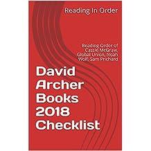David Archer Books 2018 Checklist: Reading Order of Cassie McGraw, Global Union, Noah Wolf, Sam Prichard, Stand Alone Books and All David Archer Books