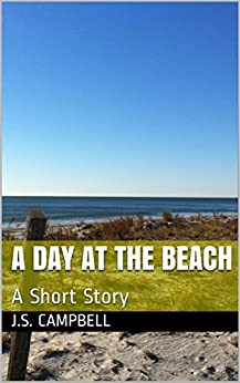 A Day at the Beach: A Short Story by [Campbell, J.S.]