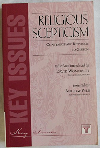 Religious Scepticism: Contemporary Responses to Gibbon (Key Issues)