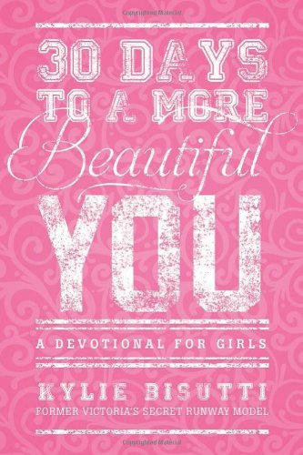 Download 30 Days to a More Beautiful You: A Devotional for Girls pdf epub