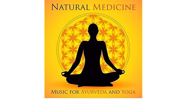 Natural Medicine - Music for Ayurveda, Yoga by Meditation ...