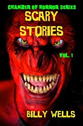 Scary Stories: A Collection of Horror - Volume 1 (Chamber of Horror Series)