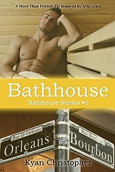 Bathhouse (Bathhouse Stories Book 1) by [Christopher, Kyan]