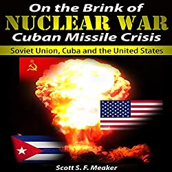 On the Brink of Nuclear War: Cuban Missile Crisis