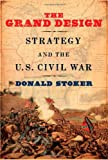 Image of The Grand Design: Strategy and the U.S. Civil War