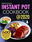 Instant Pot Cookbook @2020: 600 Foolproof Recipes For Beginners and Advanced Users (Instant Pot recipes cookbook 1)