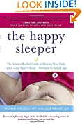 #7: The Happy Sleeper: The Science-Backed Guide to Helping Your Baby Get a Good Night's Sleep-Newborn to School Age