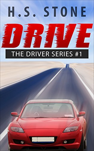 Drive (The Driver Series Book 1)