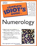 Complete Idiot's Guide to Numerology, Kay Lagerquist and Lisa Lenard, 002863201X