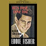 Been There, Done That: An Autobiography | Eddie Fisher,David Fisher