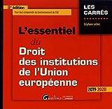 L'essentiel du droit des institutions de l'Union européenne