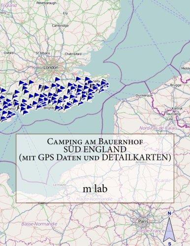 Camping am Bauernhof  SUD ENGLAND ( mit GPS Daten und DETAILKARTEN)  [lab, m] (Tapa Blanda)
