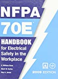 Nfpa 70e: Handbook for Electrical Safety in the Workplace, 2009