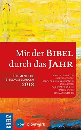 Mit der Bibel durch das Jahr 2018: Ökumenische Bibelauslegung 2018 (German Edition)