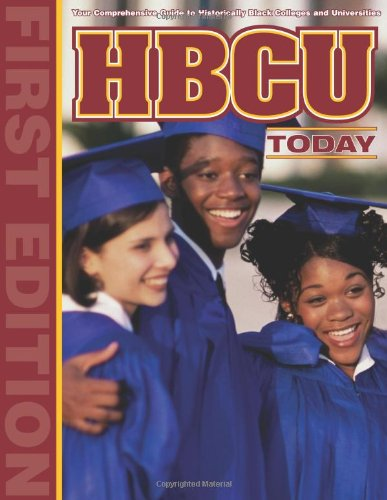 Books : HBCU Today: Your Comprehensive Guide to Historically Black Colleges and Universities