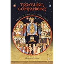 Traveling Companions: Walking with the Saints of the Church