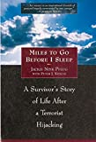 img - for Miles To Go Before I Sleep: A Survivor's Story of Life After a Terrorist Hijacking book / textbook / text book