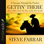 Gettin' There: A Passage Through the Psalms | Steve Farrar