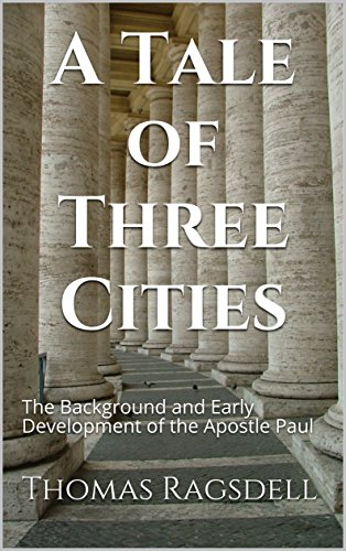 A Tale of Three Cities: The Background and Early Development of the Apostle Paul image