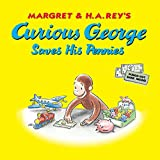 Curious George Saves His Pennies