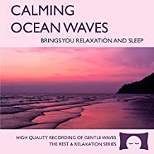 Calming Ocean Waves - Nature Sounds CD for Relaxation, Meditation and Sleep - Nature's Perfect White Noise