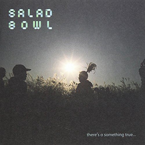 Salad Bowl - There\\\'s a Something True (Asia - Import)