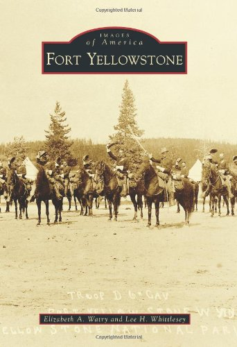 Download Fort Yellowstone (Images of America) PDF ePub fb2 book