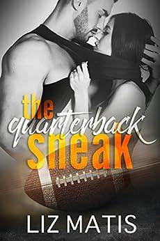 The Quarterback Sneak (Fantasy Football Romance Book 4) by [Matis, Liz]